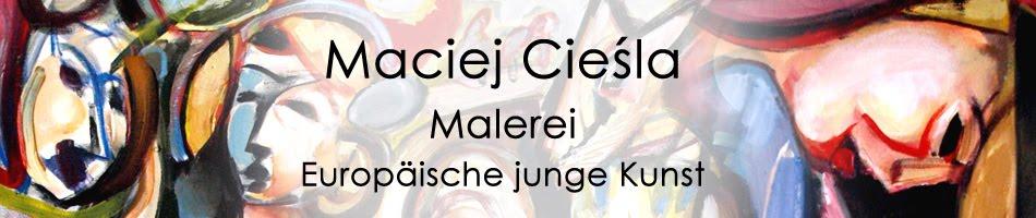 Cieśla Maciej, Gemäldegalerie- Gemälde, Europäische junge Kunst, Ölgemälde, Malerei.