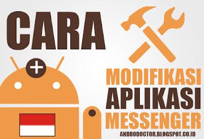 Cara Mudah Modifikasi Aplikasi Messenger / Chat Android - Drio AC, Dokter Android