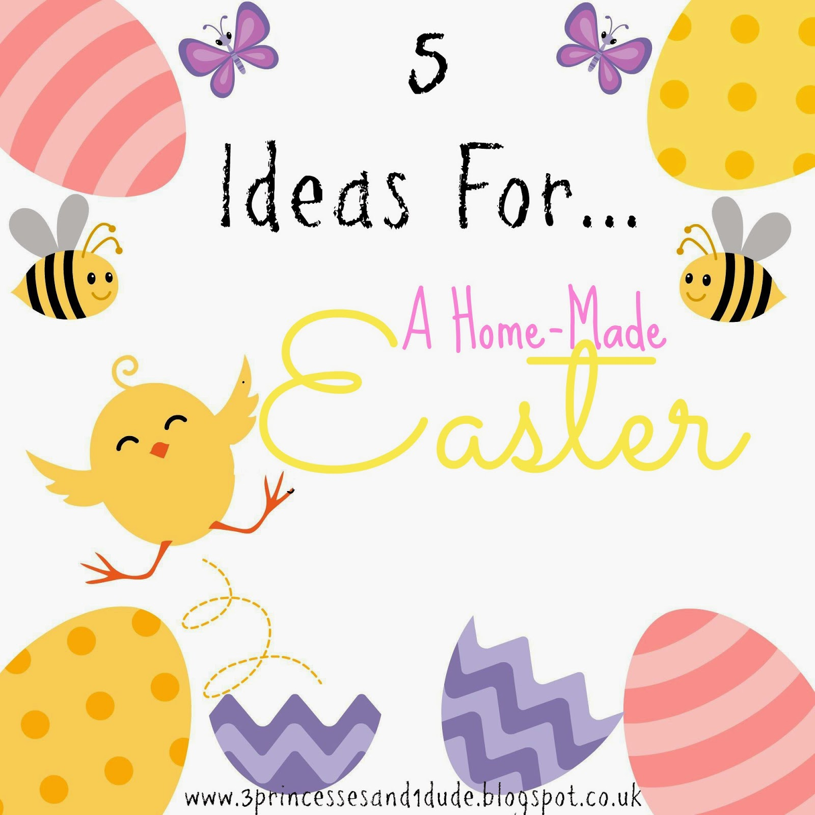 3 Princesses and 1 Dude!: 5 Ideas For...A Home-Made Easter.