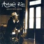 Antonio Ríos - PARA MI TIERRA QUERIDA 2006 Disco Completo