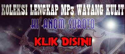 Koleksi MP3 Wayang Kulit Ki Anom Suroto