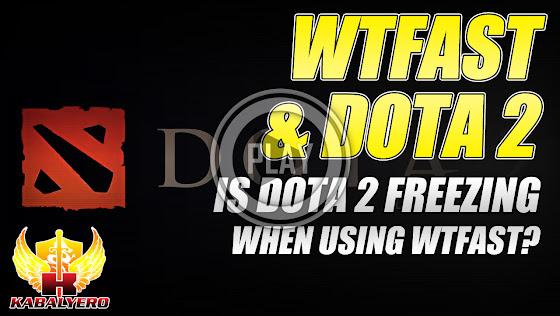 WTFast & DotA 2 ★ Is DotA 2 Freezing When Using WTFast?