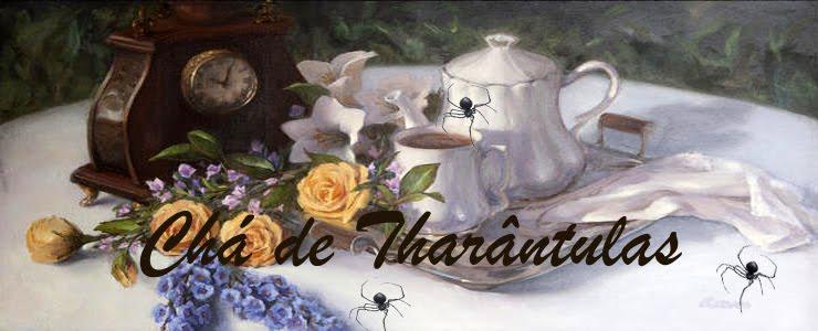 Chá de Tharântulas