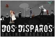 Dos Disparos Magazine