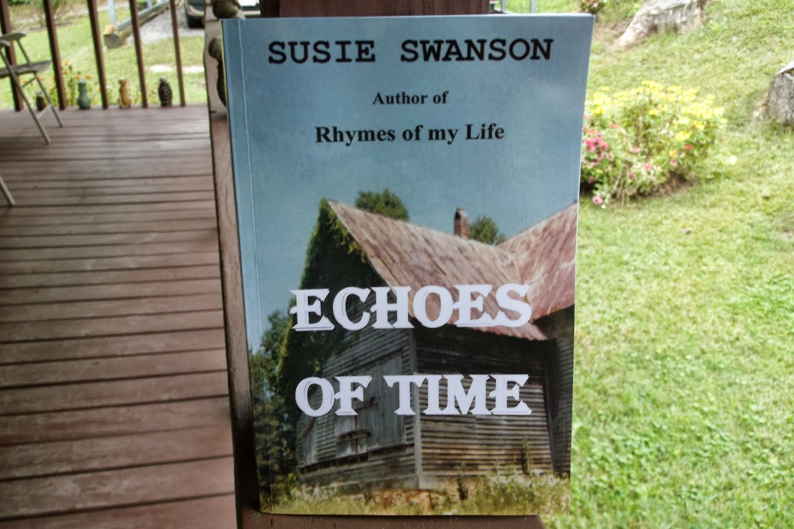 If you would like a copy of my new Book Echoes Of Time send a check, money order or cash for 16.00