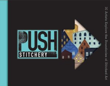 PUSH Stitchery: 30 Artists Explore the Boundaries of Stitched Art
