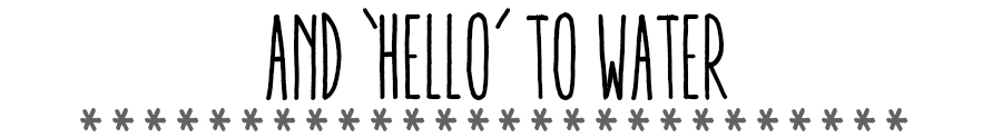 And 'Hello' to Water Graphic