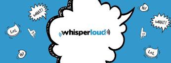 Whisper Loud.
