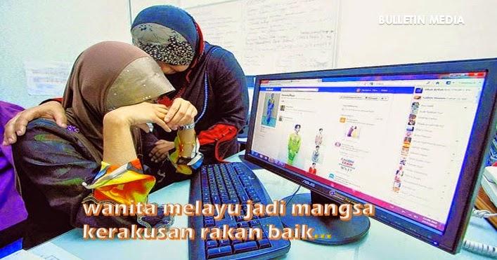 Wanita Melayu Jadi Mangsa Kerakusan Rakan Baik..