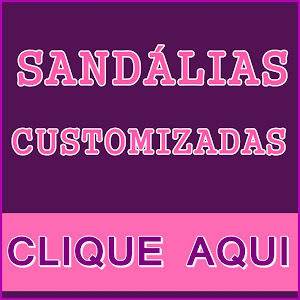 SANDÁLIAS CUSTOMIZADAS
