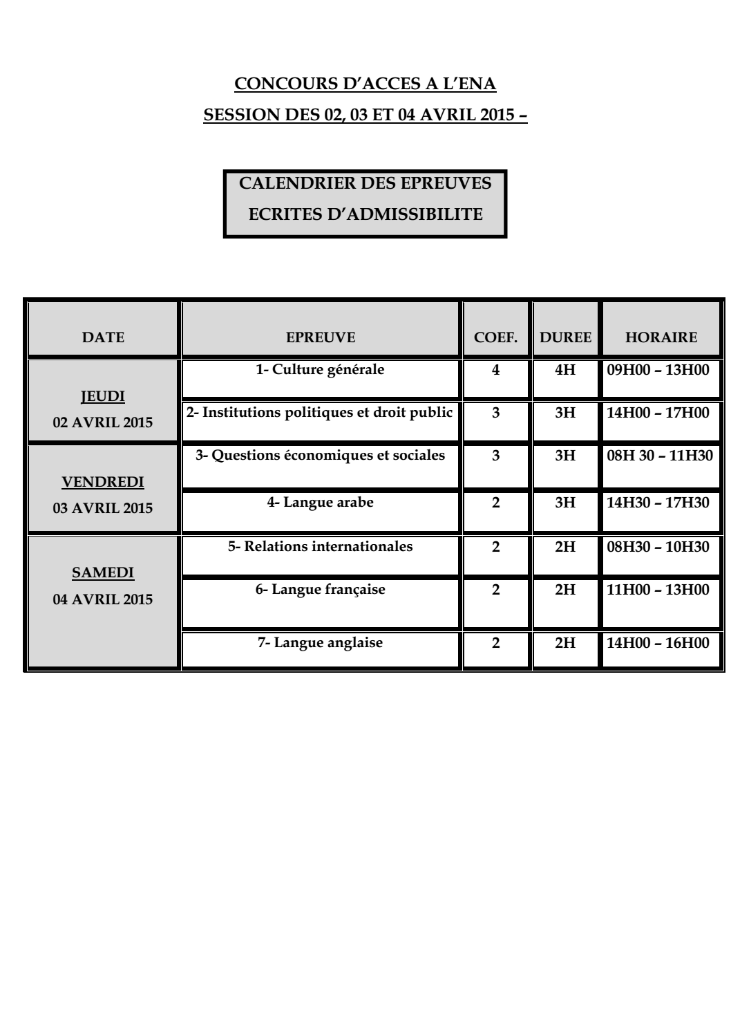 الجدول الزمني الخاص بالإختبارات الكتابية والقائمة الإسمية للمترشحين لمسابقة المدرسة الوطنية للإدارة 2015 2.png