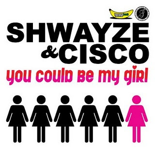 Shwayze & Cisco - You Could Be My Girl