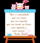"""""""Não se pode falar de educação sem Amor"""" Paulo Freire"""