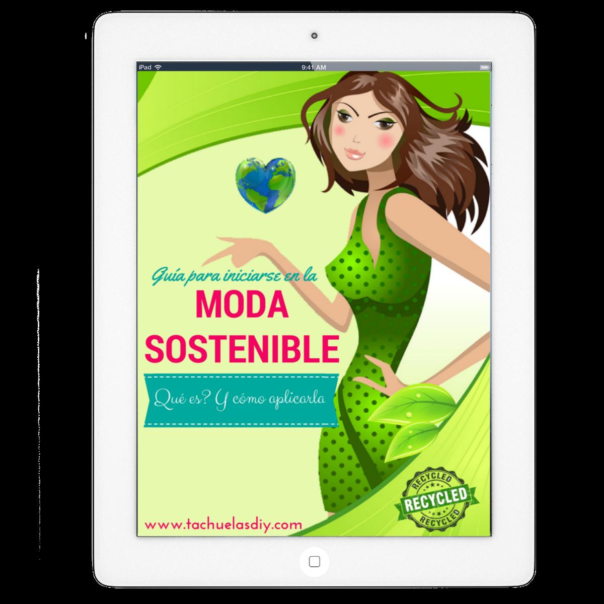 Regalo por el aniversario de www.tachuelasdiy.com con este ebook gratuito una guía para iniciarse en la moda sostenible .Donde explico que es? Y cómo aplicarla.Una información muy importante y poco conocida.