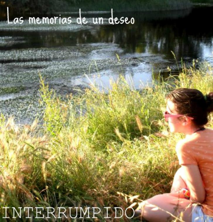 Las memorias de un deseo interrumpido