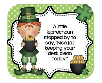 http://www.teacherspayteachers.com/Product/Leprechaun-Desk-Cards-Freebie-Positive-reinforcement-for-clean-desks-595268