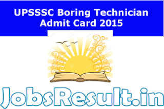 UPSSSC Boring Technician Admit Card 2015