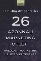 "Tom ""Big Al"" Schreiter - 26 azonnali marketing ötlet"