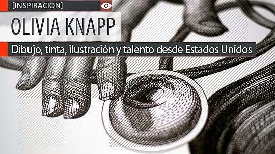 Dibujo, tinta, ilustración y talento de OLIVIA KNAPP