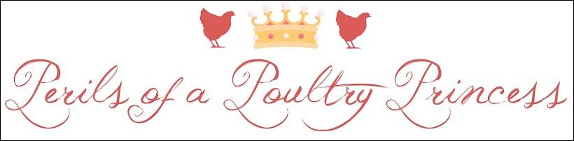 Perils of a Poultry Princess