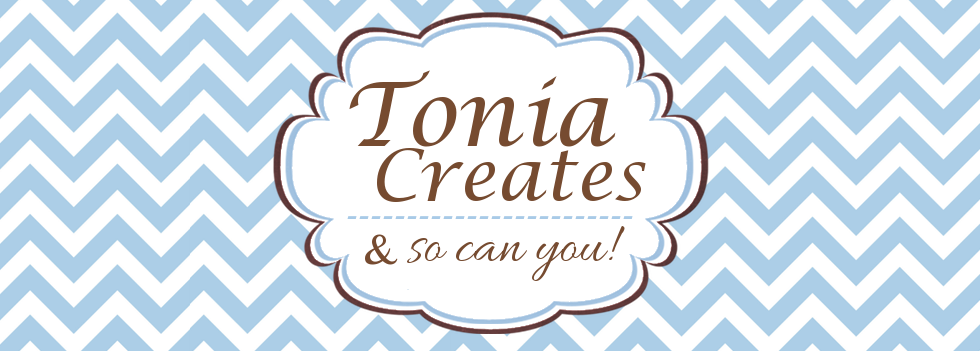 Tonia Creates - A Fun Place to Scrapbook, Stamp & Make Cards