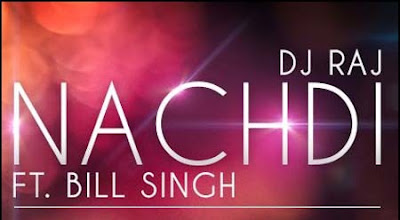 Nachdi Lyrics - Dj Raj Ft Bill Singh