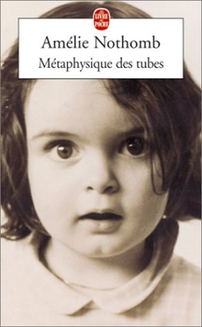 Amelie nothomb metaphysique des tubes resume