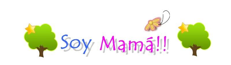 Soy Mamá!!