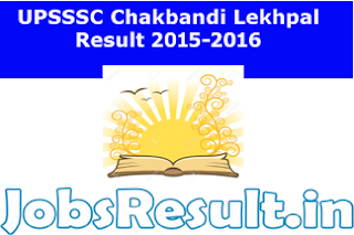 UPSSSC Chakbandi Lekhpal Result 2015-2016