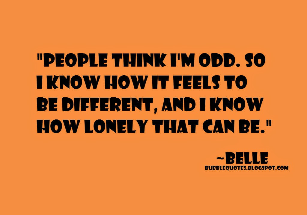 I know how it feels to be different, and i know how lonely that can be image quote.
