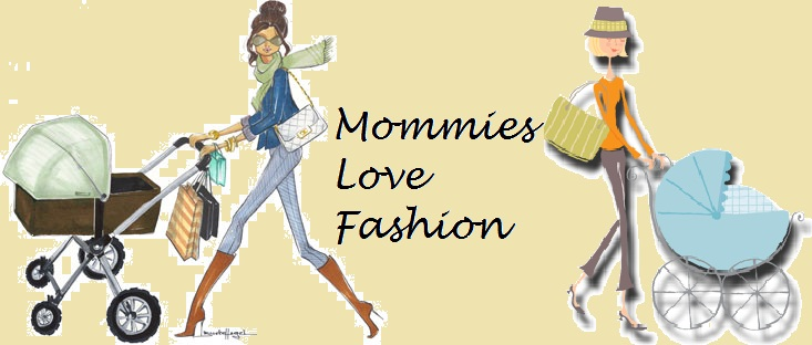 Mommies Love Fashion