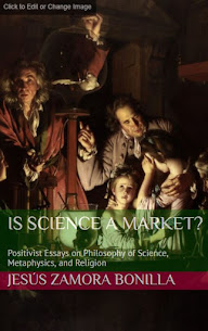 Is Science A Market? Positivist Essays on Philosophy of Science, Metaphysics, and Religion