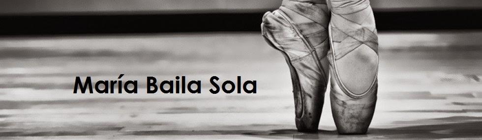 María Baila Sola
