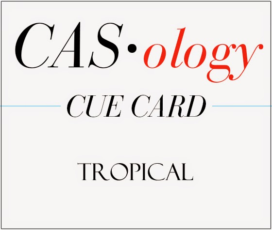 http://casology.blogspot.com/2015/03/week-137-tropical.html