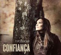 download novo cd heloisa rosa 2011 confiança baixar gratis lançamento eloisa roza CONFIANÇA