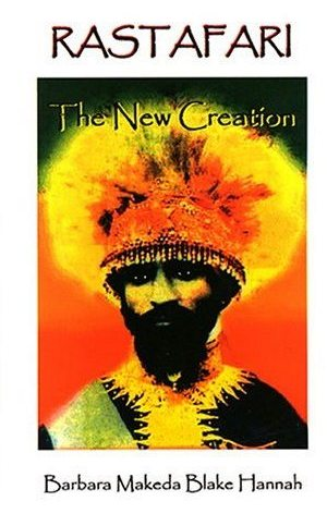 New ebook rastafari the new creation by barbara makeda blake new ebook rastafari the new creation by barbara makeda blake hannah fandeluxe Choice Image