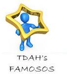 TDAH's FAMOSOS