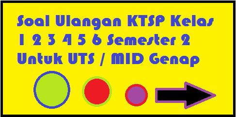Soal+soal+ulangan+ktsp+uts+genap+sd+kelas+1+2+3+4+5+6+semester+2.png