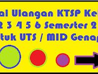 Soal Ulangan UTS-Mid KTSP Kelas 1 2 3 4 5 6 Semester 2