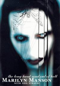 "Cover of ""The Long Hard Road Out of Hell"", the autobiography of Marilyn Manson"