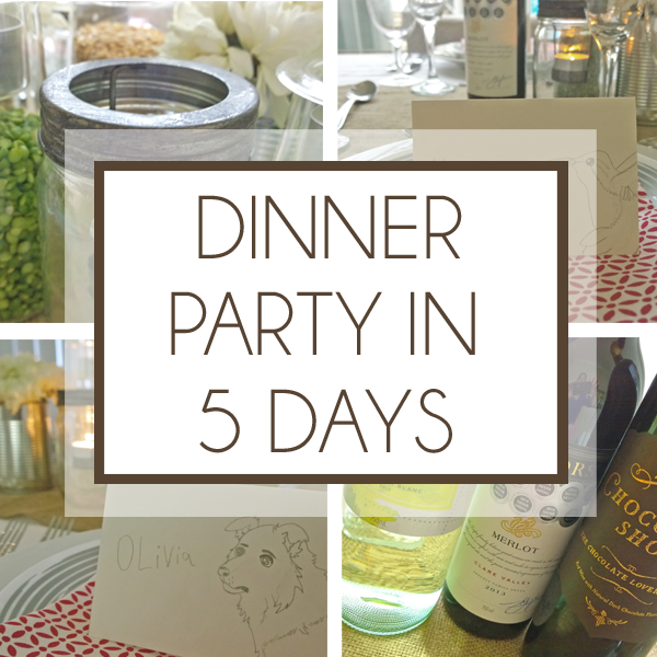 PLAN A DINNER PARTY IN 5 DAYS