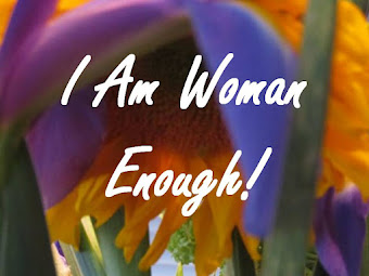 You ARE Woman Enough!