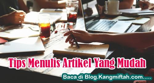Tips Menulis Artikel Yang Mudah - Blog kang miftah