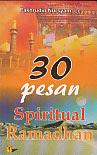toko buku rahma: buku 30 PESAN SPIRITUAL RAMADHAN, pengarang fakhrudin nursyam, penerbit bina insani
