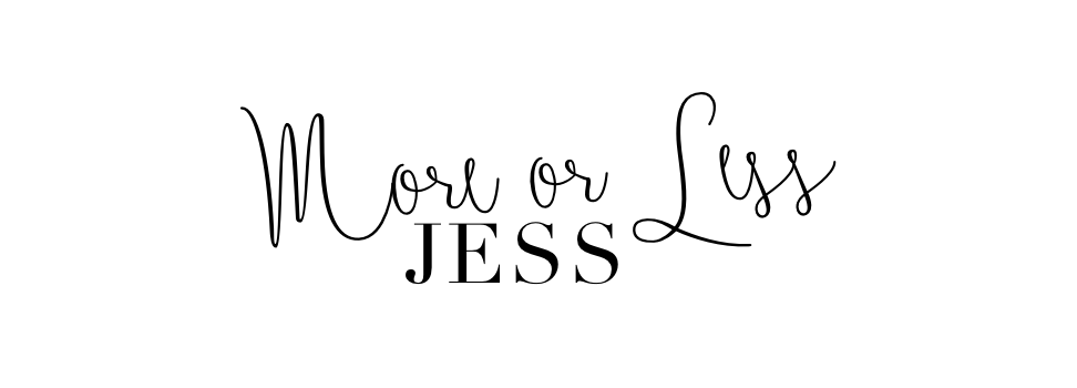 (More or Less) Jess