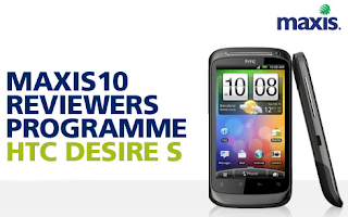 Maxis10 Reviewers Programme HTC Desire S