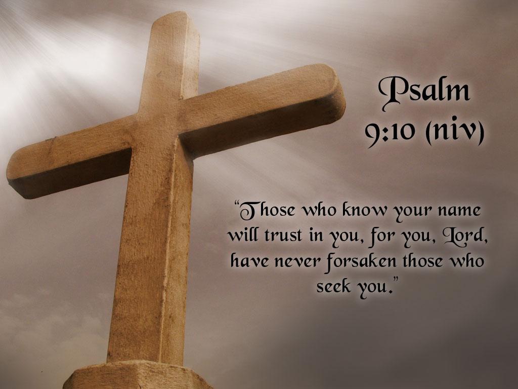 http://2.bp.blogspot.com/-vXk_uXOCzKI/T1uOf8ORTyI/AAAAAAAAC8Y/Yunq1qBBTMU/s1600/Psalm_9_10_Bible_Verse.jpg