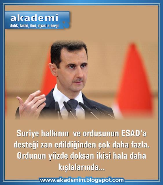 Suriye halkının ve ordusunun ESAD'a desteği zan edildiğinden çok daha fazla. Ordunun yüzde doksan ikisi hala daha kışlalarında