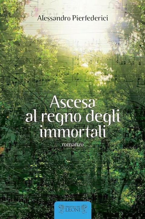 """""""Ascesa al regno degli immortali"""" di Alessandro Pierfederici"""