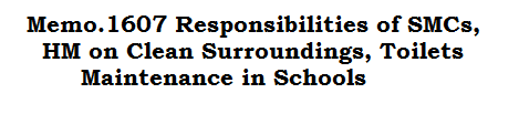 Memo.1607 Responsibilities of SMCs, HM on Clean Surroundings, Toilets Maintenance in Schools